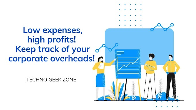 Low expenses, high profits! Keep track of your corporate overheads!