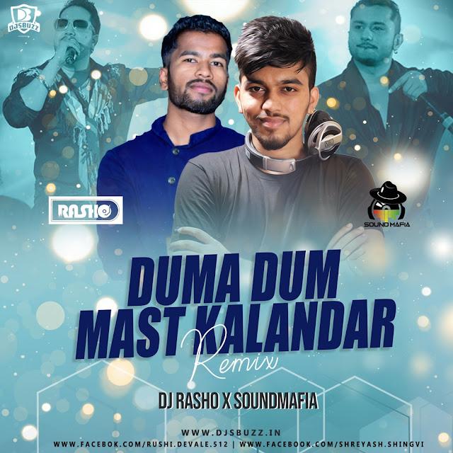 DUMA DUM MAST KALANDAR REMIX – DJ RASHO X SOUNDMAFIA
