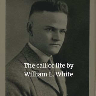 The call of life by William L. White