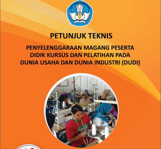 Download Buku Petunjuk Teknis Penyelenggaraan Magang Peserta Didik Kursus dan Pelatihan pada Dunia Usaha dan Industri Tahun 2016 Format PDF