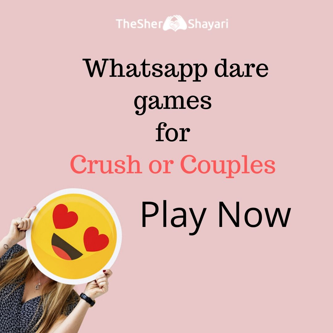 {*Latest*} Whatsapp Truth & Dare Games For Crush or Couples
