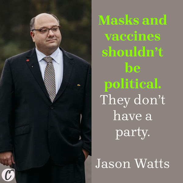 Masks and vaccines shouldn't be political. They don't have a party. — Jason Watts, Michigan GOP official