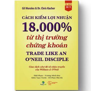 Cách kiếm lợi nhuận 18.000% từ thị trường chứng khoán - Trade Like An O'Neil Disciple ebook PDF EPUB AWZ3 PRC MOBI