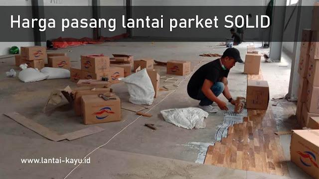 harga borongan pasang lantai kayu solid
