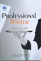 Judul Buku : PROFESIONAL WAITER – Pramusaji Ahli