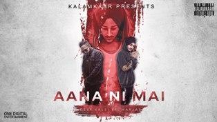 Aana Ni Mai Lyrics - Deep Kalsi ft. Harjas