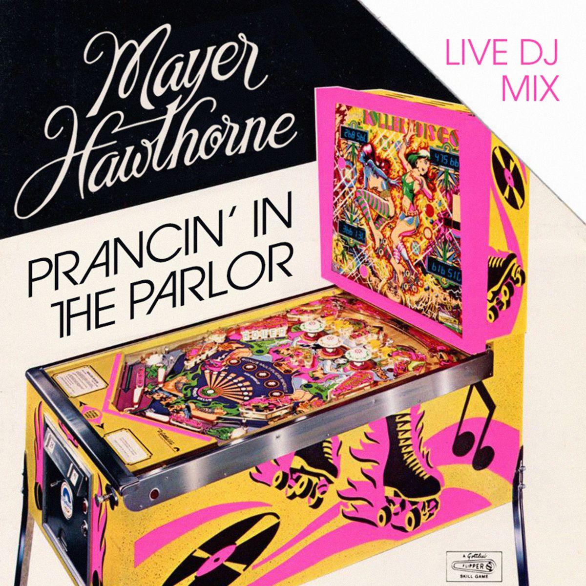 Prancin' in the Parlor | Ein Live DJ Mix on Mayer Hawthorne