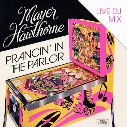 Prancin' in the Parlor | Ein Live DJ Mix von Mayer Hawthorne | Mixtape des Tages