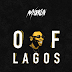 "Mayorkun – ""Of Lagos"" (Prod. by Fresh VDM)  @iammayorkun"