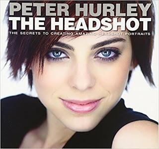 The Headshot: The Secrets to Creating Amazing Headshot Portraits