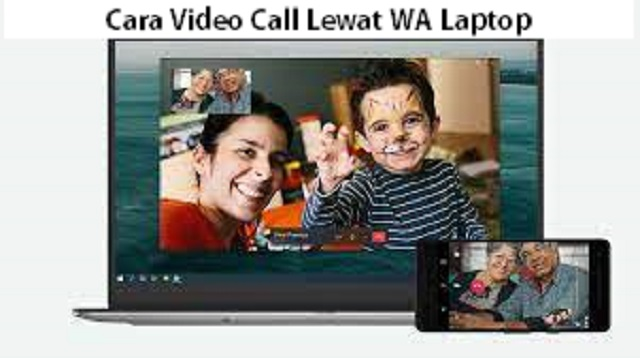 Cara Video Call Lewat WA Laptop