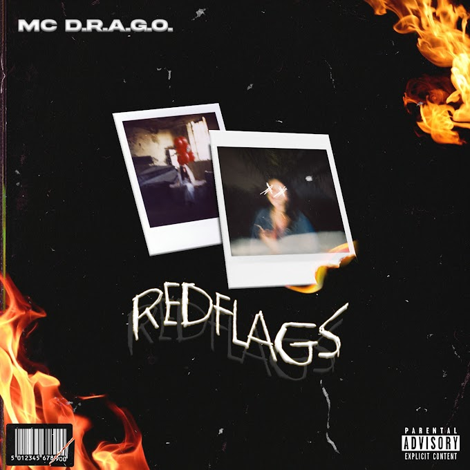 """Out Now: """"Red Flags"""" By MC D.R.A.G.O."""