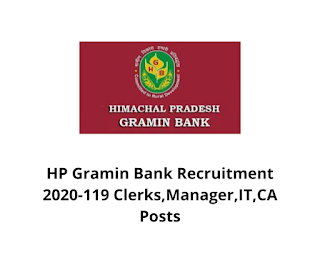 HP Gramin Bank Recruitment 2020-119 Clerks,Manager,IT,CA Posts