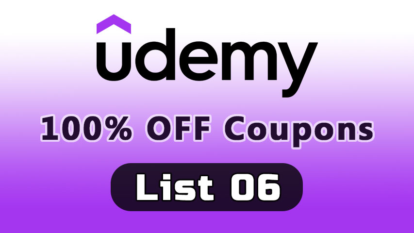 100% OFF Udemy Coupons List 06 - UdemyFreeCoup