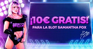 Paston regalo 10€ Slot de Samantha Fox hasta 26-7-2020