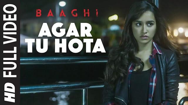 Agar Tu Hota Lyrics -Ankit Tiwari -BAAGHI -Tiger -Shraddha