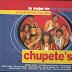 CHUPETE'S - 14 SUPER EXITOS ORIGINALES 2011 ( RESUBIDO )