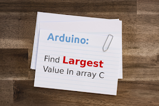 How to Find Largest Value in Array in C Arduino