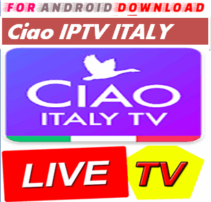 FOR ANDROID DOWNLOAD: Android CiaoTV IPTV Pro Apk -Update