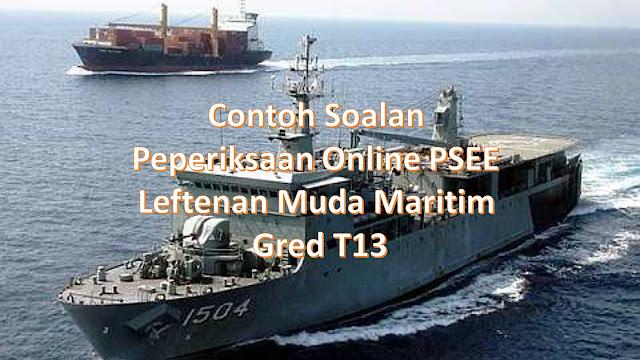 Contoh Soalan Peperiksaan Online PSEE Leftenan Muda Maritim Gred T13