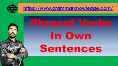 Phrasal Verbs In Own Sentences