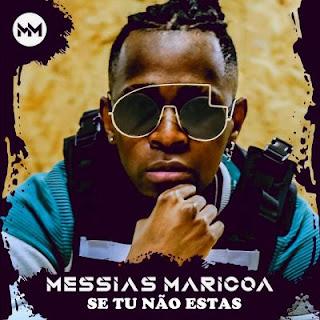 Messias Maricoa - Se Tu Não Estas (R&B)