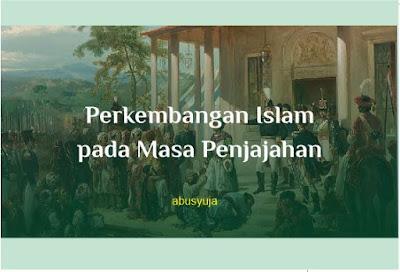 https://www.abusyuja.com/2019/10/perkembangan-islam-pada-masa-penjajahan.html