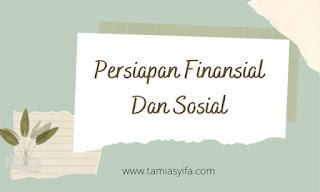 Persiapan finansial dan sosial