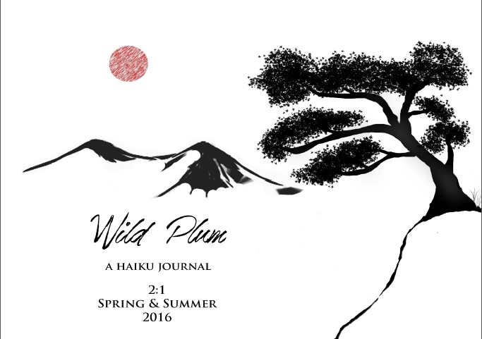 WILD PLUM, A Haiku Journal 2:1, Spring & Summer 2016