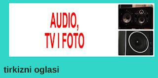 5 - PRODAJA AUDIO, TV, FOTO TEHNIKE TIRKIZNI OGLASI
