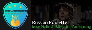 RUSSIAN ROULETTE Guitar Chords by | Jesse Malin & Billie Joe Armstrong