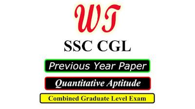 SSC CGL Previous year Quantitative Aptitude Questions