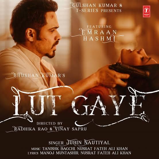 Lut Gaye Song Lyrics, Sung By Jubin Nautiyal.