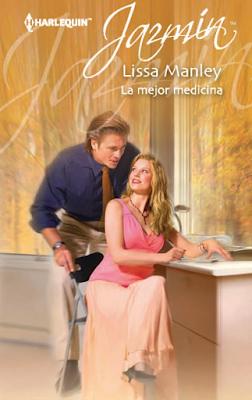 Lissa Manley - La Mejor Medicina