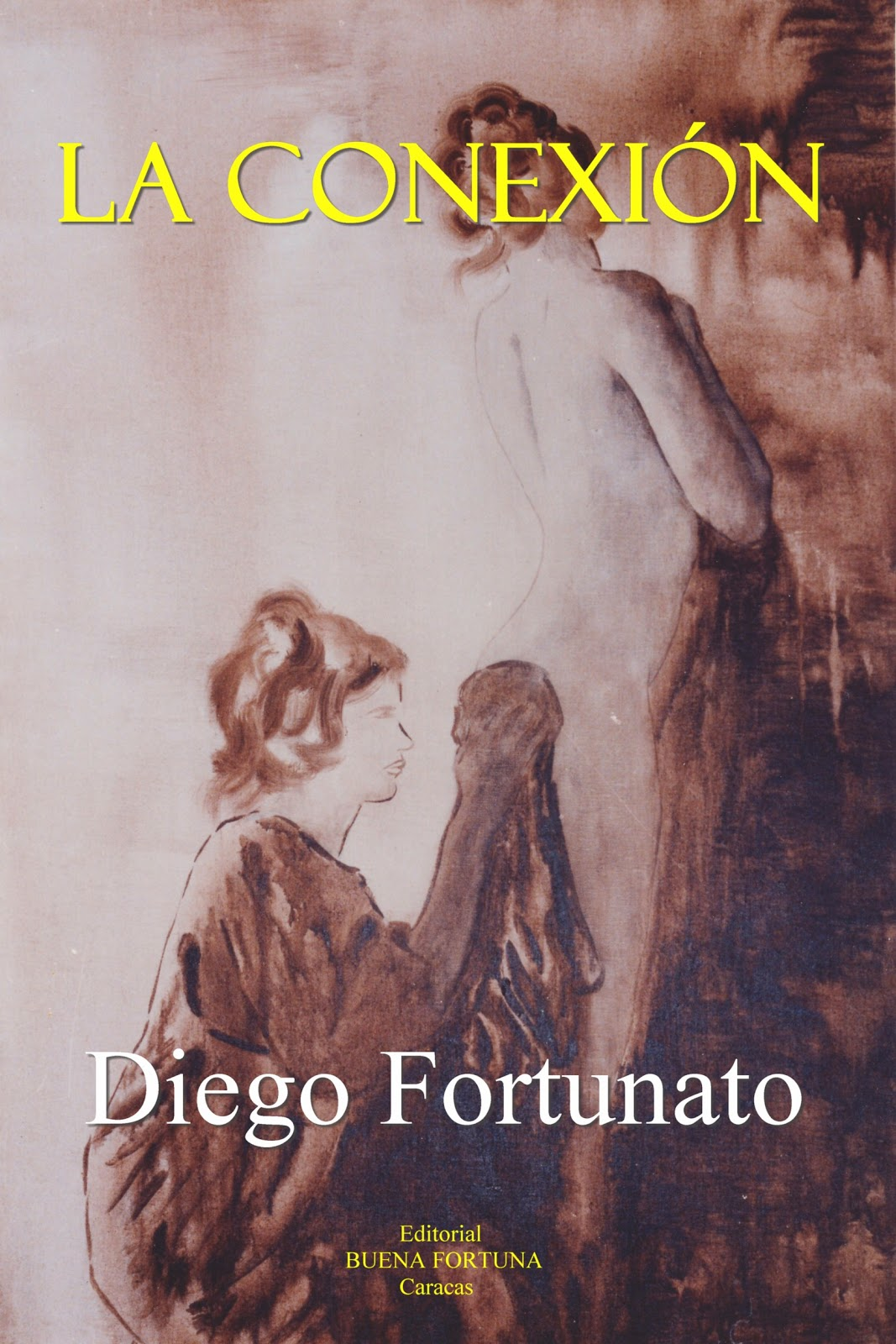 f6bd22b41c Diego Fortunato   LA CONEXIÓN - Novela ©