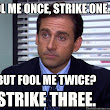 3 Strikes You're OUT!