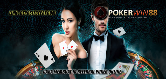 Cara Membuat ID Referral Poker Online