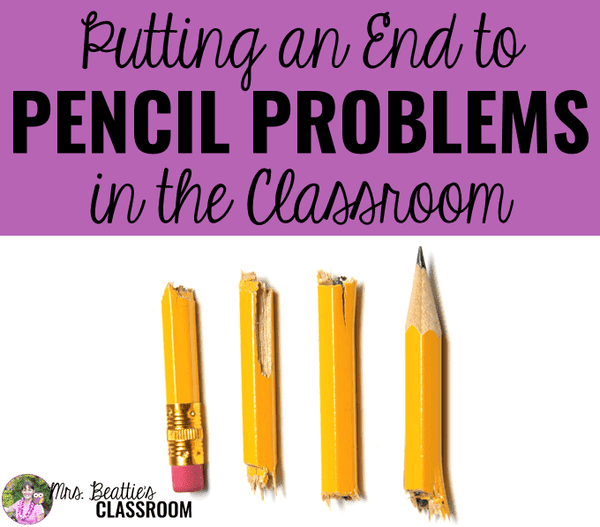 Putting an End to Pencil Problems in the Classroom