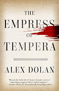 The Empress of Tempera - a thriller by Alex Dolan