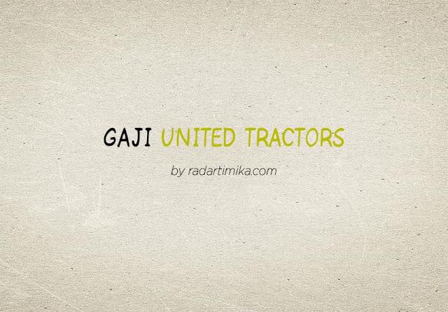 Gaji Karyawan United Tractor