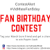 Fan Birthday Contest Win cash prizes