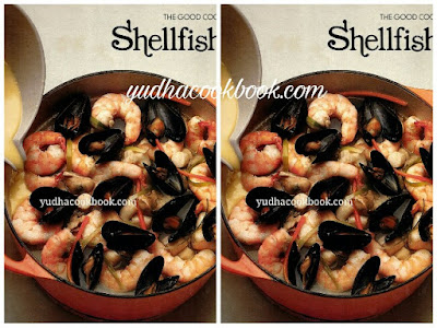 SHELLFISH - THE GOOD COOK TECHNIQUES & RECIPES SERIES