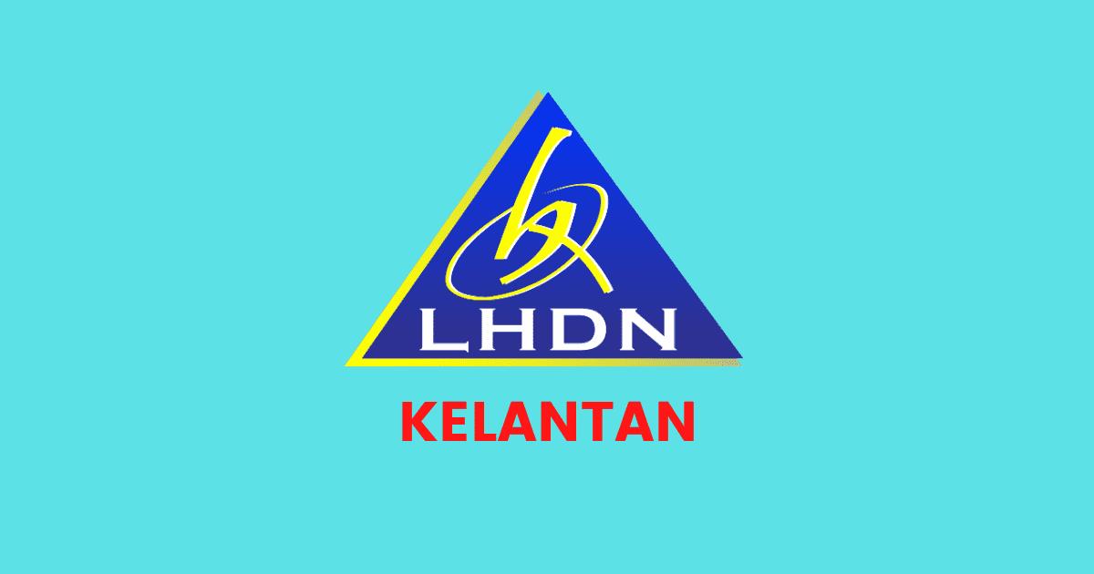 alamat dan nombor telefon LHDN cawangan kelantan