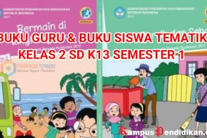 Download Buku Guru dan Buku Siswa Tematik Kelas 2 SD K13 Semester 1