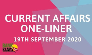 Current Affairs One-Liner: 19th September 2020