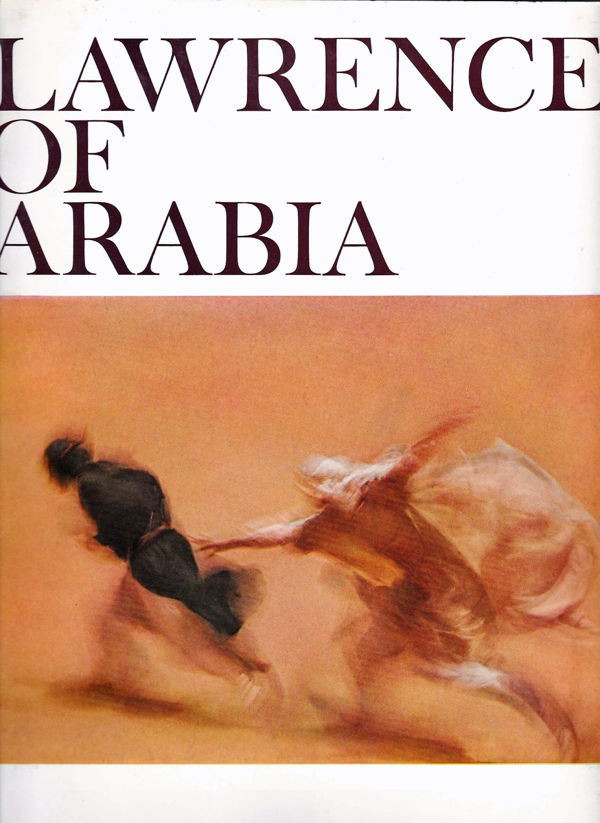 lawrence of arabia movie essay What a bold, mad act of genius it was, to make ''lawrence of arabia,'' or even  think that  the impulse to make this movie was based, above all, on imagination.