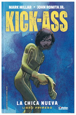 KICK ASS: LA CHICA NUEVA Libro primero de Mark Millar y John Romita Jr.