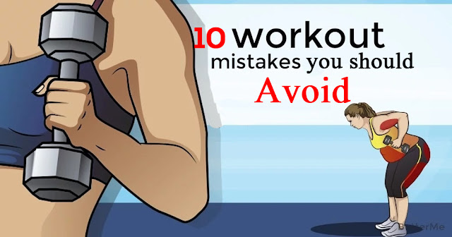 Ten Workout Mistakes You Should Avoid