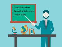 Kumpulan Aplikasi Raport Kurikulum 2013 Format Excel