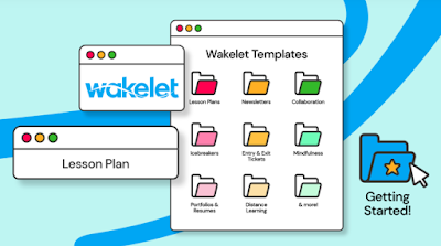 New- Wakelet Offers Free Templates to Help You Create Lesson Plans, Newsletters, Exit Tickets and More